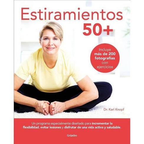 Estiramientos 50+ / Stretching for 50+ - by  Karl Knopf (Paperback) - image 1 of 1