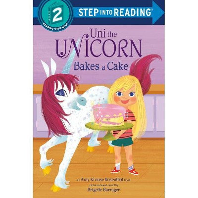Uni Bakes a Cake (Uni the Unicorn) - (Step Into Reading) by Amy Krouse Rosenthal (Paperback)