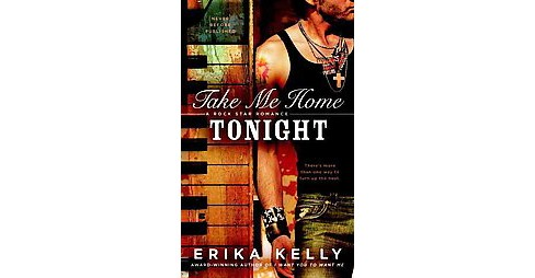 Take Me Home Tonight (Paperback) (Erika Kelly) - image 1 of 1