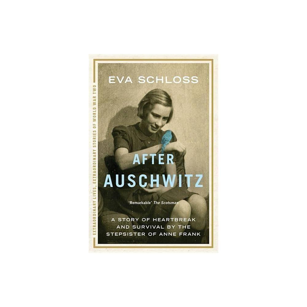 After Auschwitz - by Eva Schloss (Paperback)