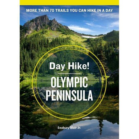 Day Hike! Olympic Peninsula, 4th Edition - by  Seabury Blair (Paperback) - image 1 of 1