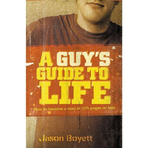 A Guy's Guide to Life - by  Jason Boyett (Paperback) - image 1 of 1