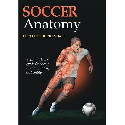 Soccer Anatomy - by  Donald T KirKendall (Paperback) - image 1 of 1