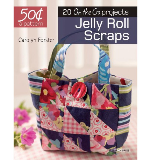Jelly Roll Scraps -  Reprint (50 Cents a Pattern) by Carolyn Forster (Paperback) - image 1 of 1
