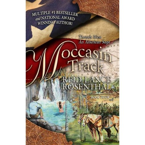 Moccasin Track - (Threads West an American Saga) by  Reid Lance Rosenthal (Paperback) - image 1 of 1