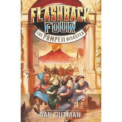 Flashback Four: The Pompeii Disaster - by  Dan Gutman (Paperback)