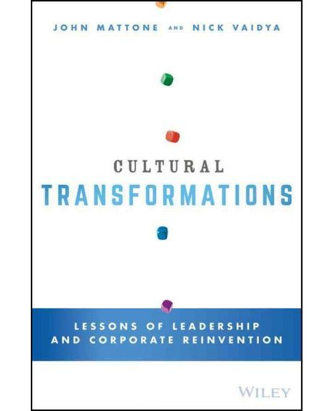 Cultural Transformations : Lessons of Leadership and Corporate Reinvention (Hardcover) (John Mattone & - image 1 of 1
