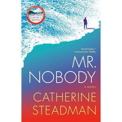 Mr. Nobody - by Catherine Steadman (Paperback)