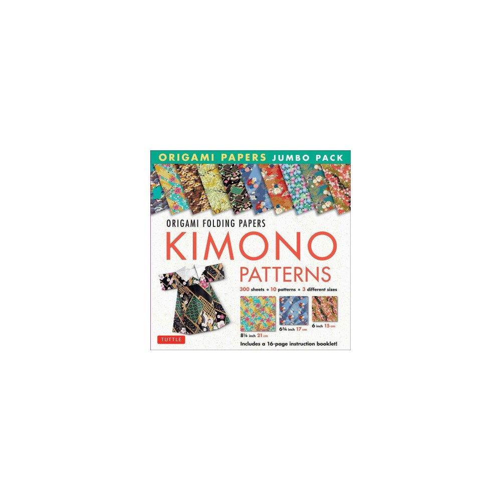 Origami Paper Jumbo Pack : Kimono Patterns; 300 Folding Sheets in 3 Sizes - 6 Inch; 6 3/4 Inch and 8 1/4