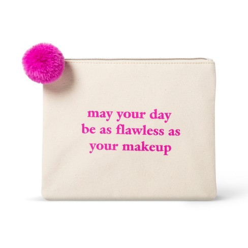 Makeup Bags And Organizer - May your Day be as Flawless as your Makeup Print - image 1 of 3