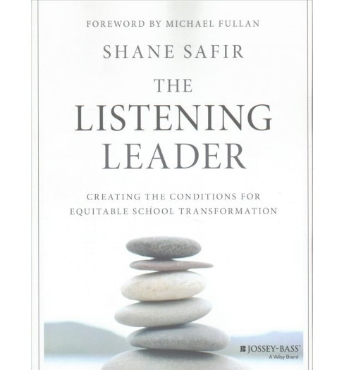 Listening Leader : Creating the Conditions for Equitable School Transformation (Paperback) (Shane Safir) - image 1 of 1