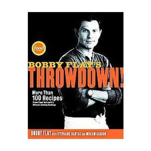 Bobby Flays Throwdown Hardcover By Bobby Flay Target