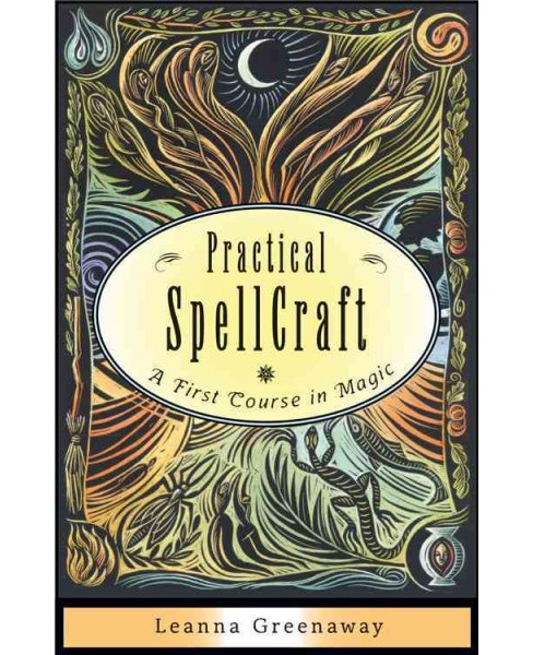 Practical Spellcraft : A First Course in Magic (Paperback) (Leanna Greenaway) - image 1 of 1