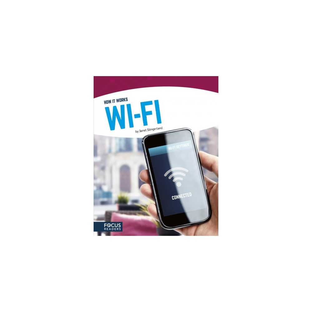 Wi-fi - (How It Works) by Janet Slingerland (Hardcover)