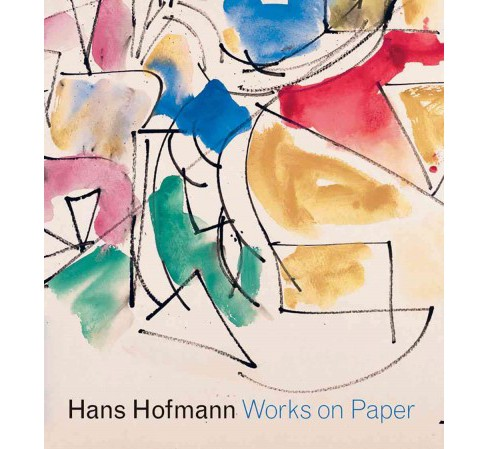 Hans Hofmann : Works on Paper (Hardcover) (Karen Wilkin & Marcelle Polednik & Diana Greenwold) - image 1 of 1