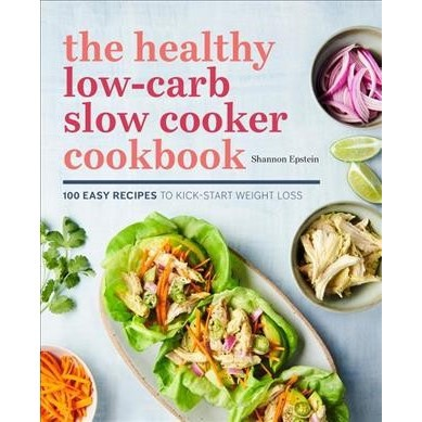 Healthy Low Carb Slow Cooker Cookbook 100 Easy Recipes To Kick