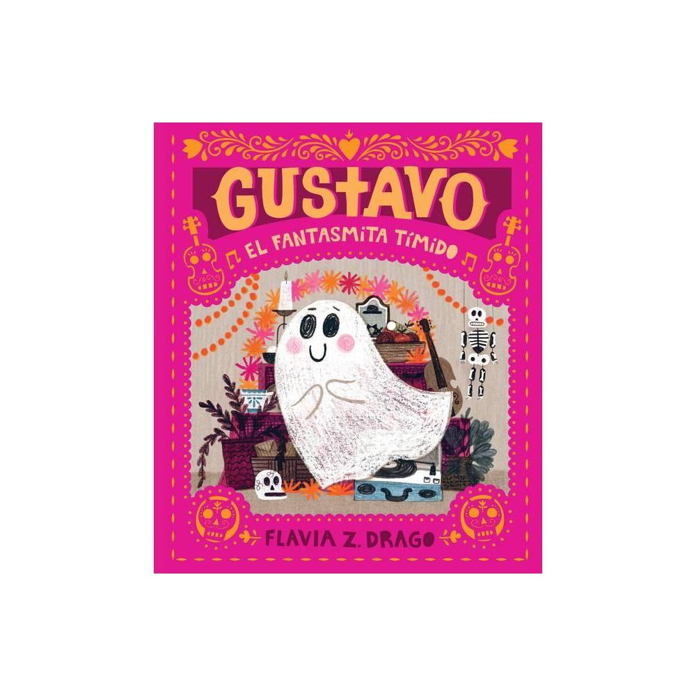 Gustavo El Fantasmita T Mido By Flavia Z Drago Hardcover