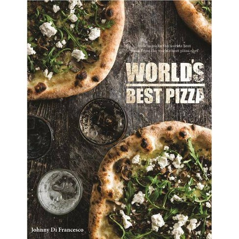World's Best Pizza - by  Johnny Di Francesco (Hardcover) - image 1 of 1