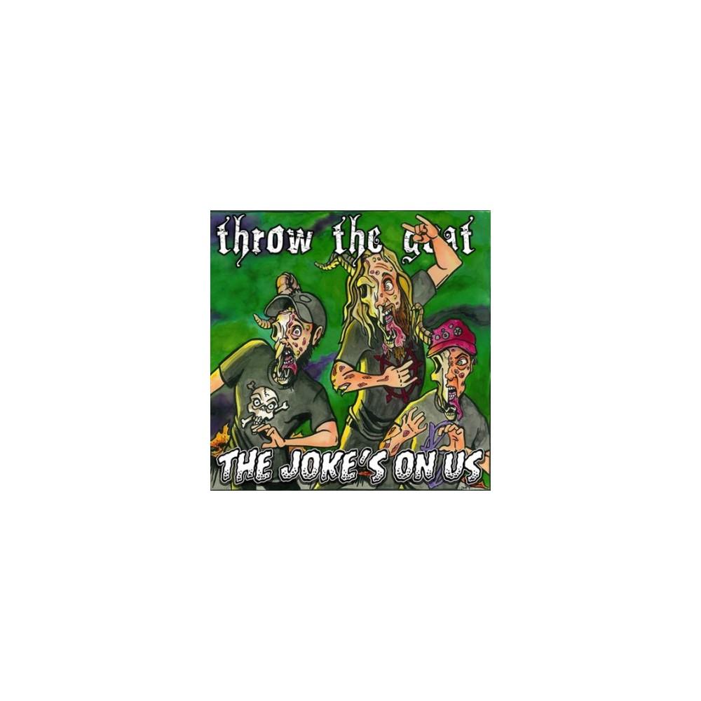 Throw The Goat - Joke's On Us (CD)