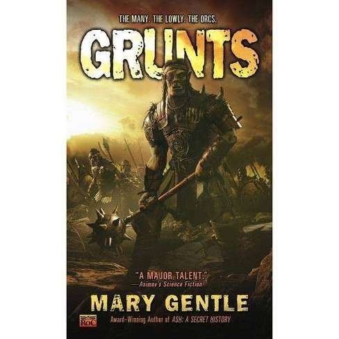 Grunts - by  Mary Gentle (Paperback) - image 1 of 1