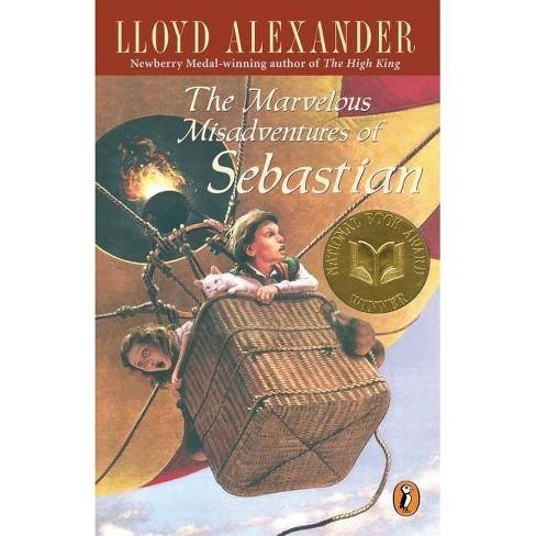 The Marvelous Misadventures of Sebastian - by  Lloyd Alexander (Paperback) - image 1 of 1