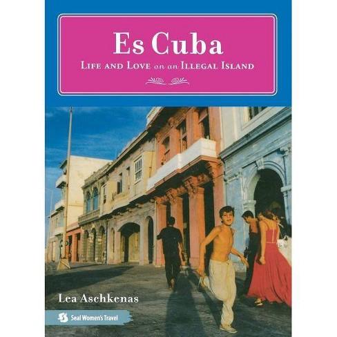 Es Cuba - by  Lea Aschkenas (Paperback) - image 1 of 1