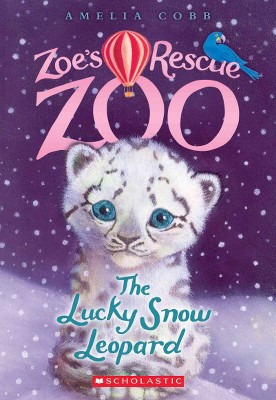 The Lucky Snow Leopard (Zoe's Rescue Zoo #4), 4 - by  Amelia Cobb (Paperback)