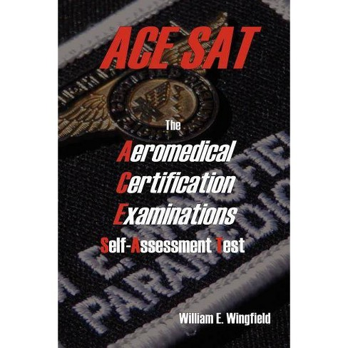 The Aeromedical Certification Examinations Self-Assessment Test - by  William Wingfield (Paperback) - image 1 of 1