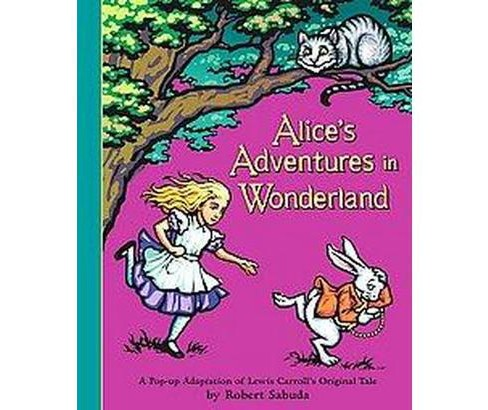 Alice's Adventures in Wonderland : A Pop-up Adaptation of Lewis Carroll's Original Tale (Hardcover) - image 1 of 1