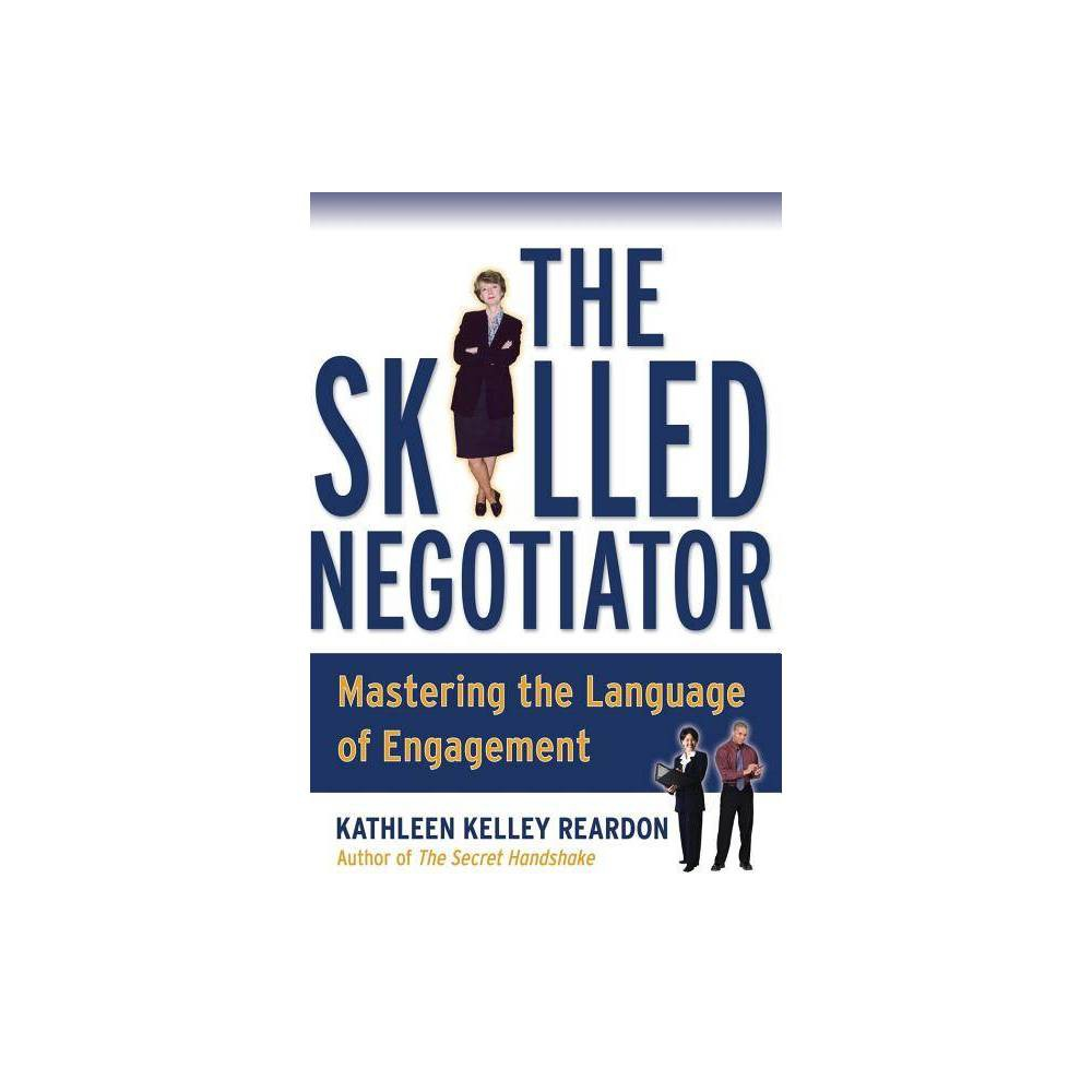 The Skilled Negotiator By Kathleen Reardon Paperback