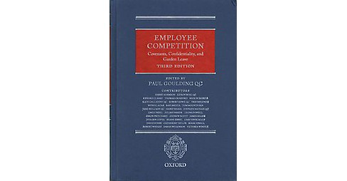 Employee Competition : Covenants, Confidentiality, and Garden Leave (Hardcover) - image 1 of 1