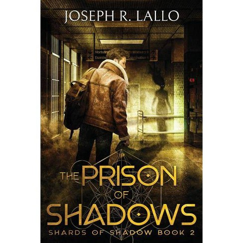 The Prison of Shadows - (Shards of Shadow) by  Joseph R Lallo (Paperback) - image 1 of 1