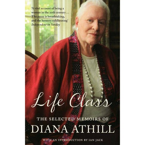 Life Class - by  Diana Athill (Paperback) - image 1 of 1
