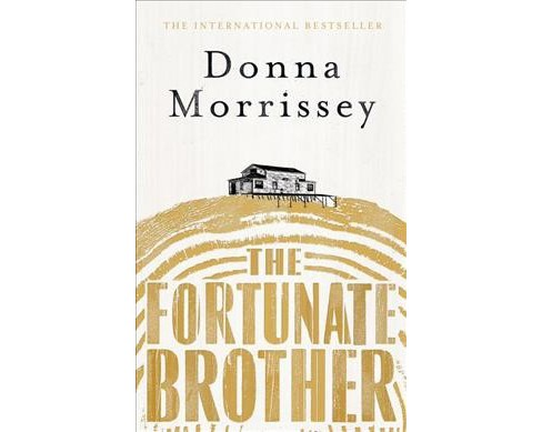 Fortunate Brother -  by Donna Morrissey (Hardcover) - image 1 of 1