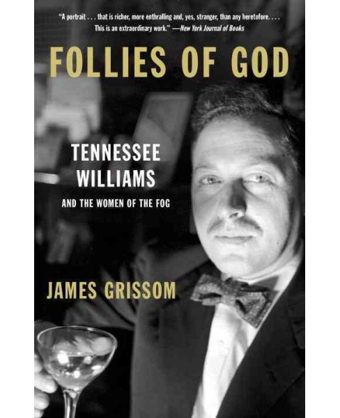 Follies of God : Tennessee Williams and the Women of the Fog (Reprint) (Paperback) (James Grissom) - image 1 of 1