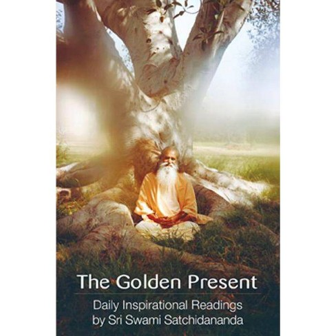 The Golden Present - by  Sri Swami Satchidananda (Paperback) - image 1 of 1