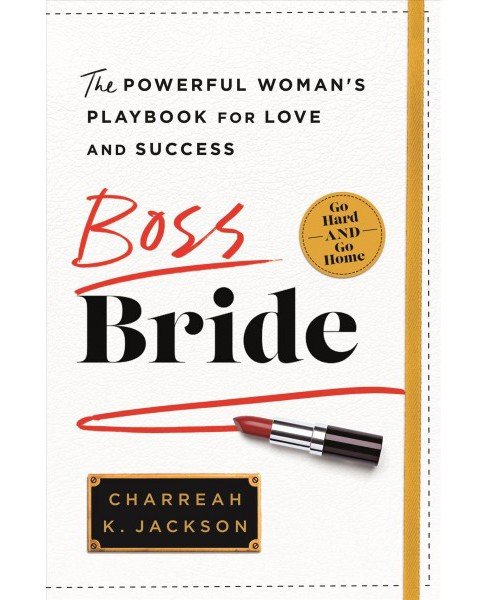 Boss Bride : The Powerful Woman's Playbook for Love and Success -  by Charreah Jackson (Hardcover) - image 1 of 1
