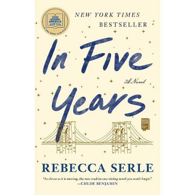 In Five Years - by Rebecca Serle (Paperback)