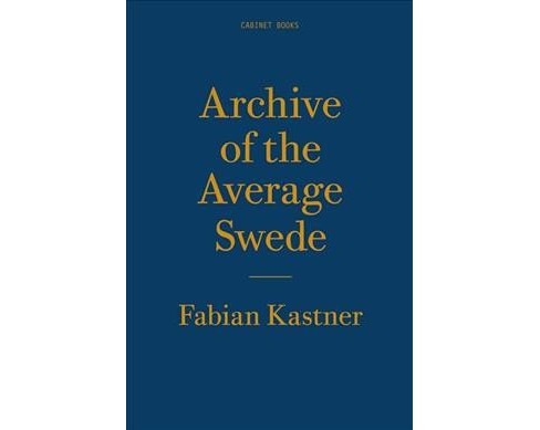 Archive of the Average Swede -  (Twentyfour Hour Book Series) by Fabian Kastner (Paperback) - image 1 of 1