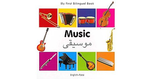 Music: English-Farsi (Bilingual) (Hardcover) - image 1 of 1