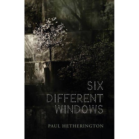 Six Different Windows - by  Paul Hetherington (Paperback) - image 1 of 1
