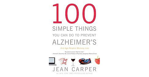 100 Simple Things You Can Do to Prevent Alzheimer's and Age-Related Memory Loss (Reprint) (Paperback) - image 1 of 1