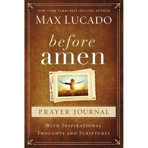 Before Amen Prayer Journal - by  Max Lucado (Hardcover) - image 1 of 1