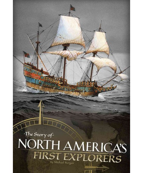 Story of North America's First Explorers (Paperback) (Michael Burgan) - image 1 of 1