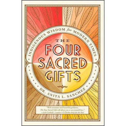 The Four Sacred Gifts - by  Anita L Sanchez (Paperback) - image 1 of 1