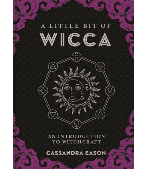 Little Bit of Wicca : An Introduction to Witchcraft (Hardcover) (Cassandra Eason) - image 1 of 1