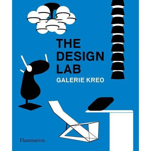 The Design Lab: Galerie Kreo - by  Clement Dirie (Hardcover) - image 1 of 1