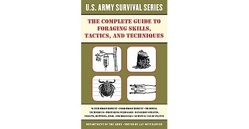 The Complete Guide to Foraging Skills, Tacti ( Us Army Survival) (Paperback) - image 1 of 1
