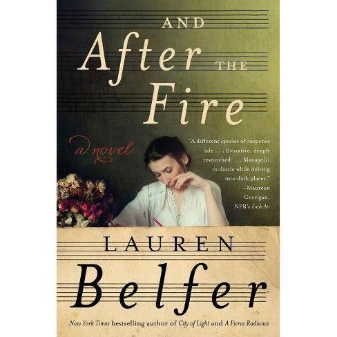 And After the Fire - by  Lauren Belfer (Paperback) - image 1 of 1