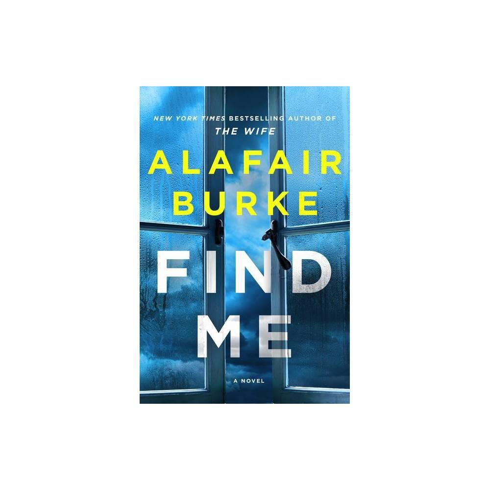 Find Me By Alafair Burke Hardcover